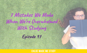 7 Mistakes We Make When We're Overwhelmed With Studying